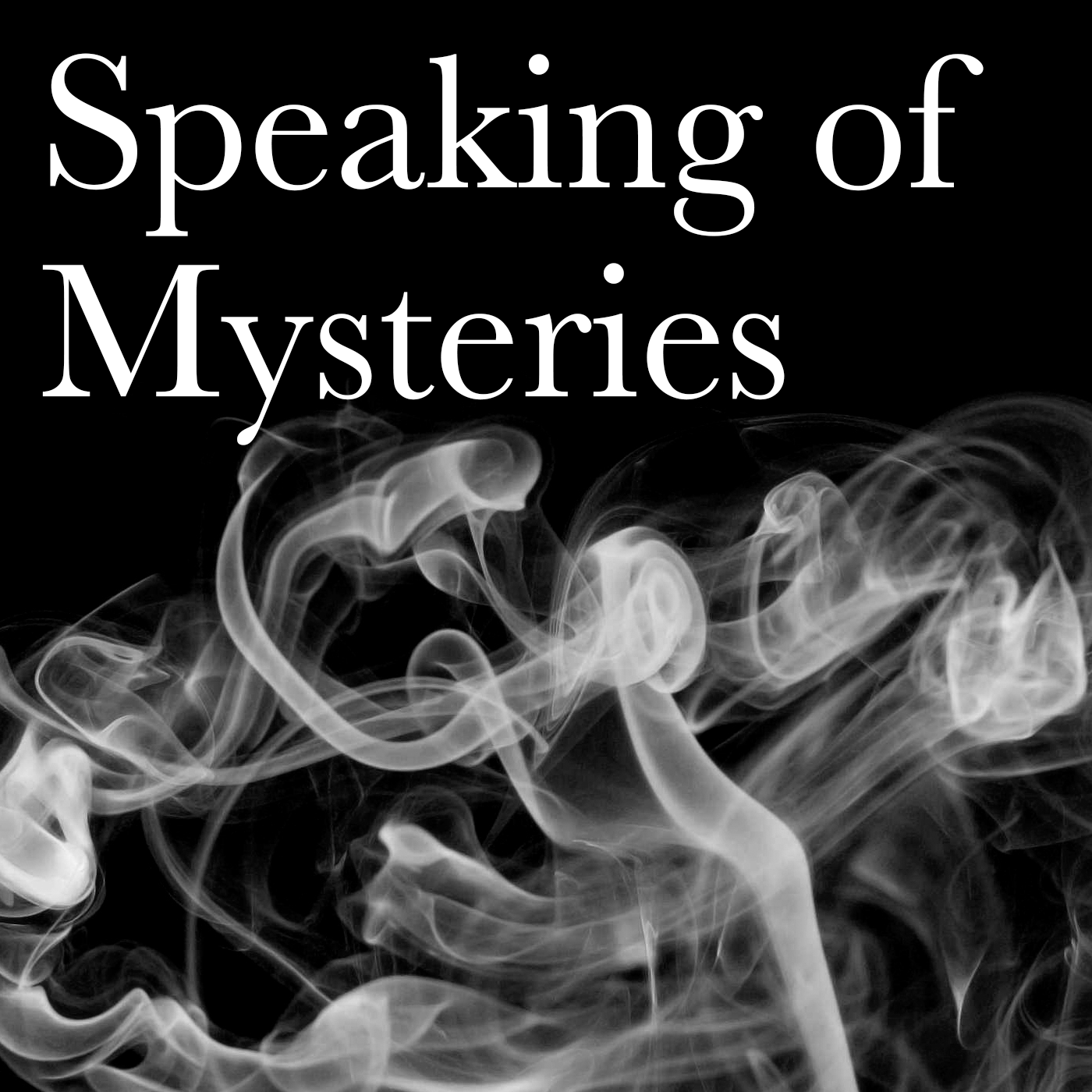 Podcast – Speaking of Mysteries